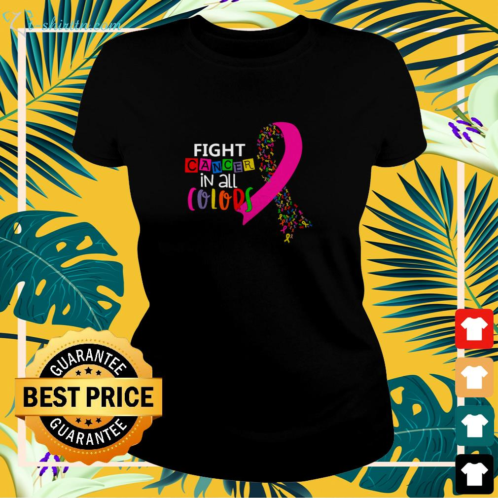 Fight cancer in all colors ladies-tee