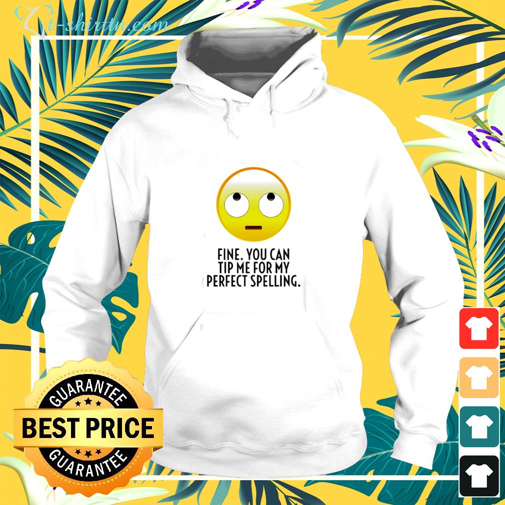 Fine you can tip me for my perfect thing hoodie