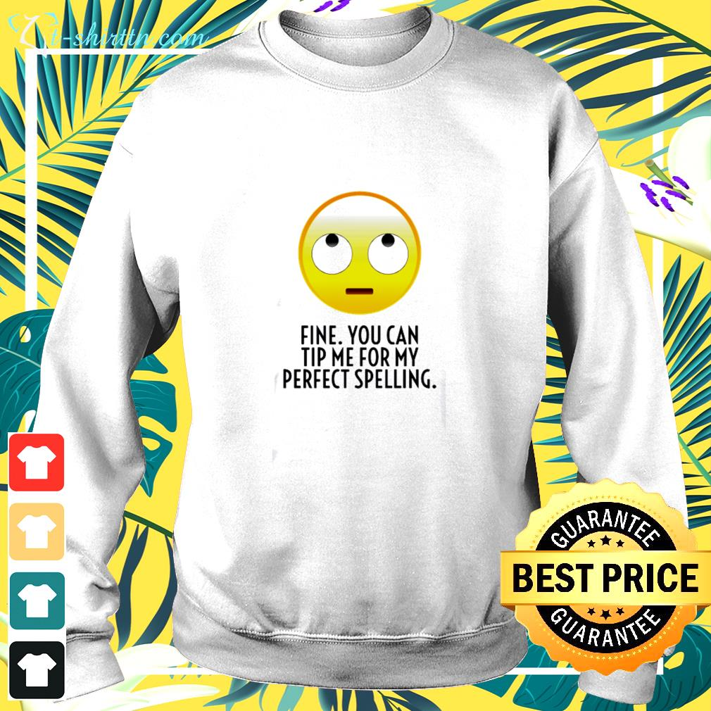 Fine you can tip me for my perfect thing  sweater