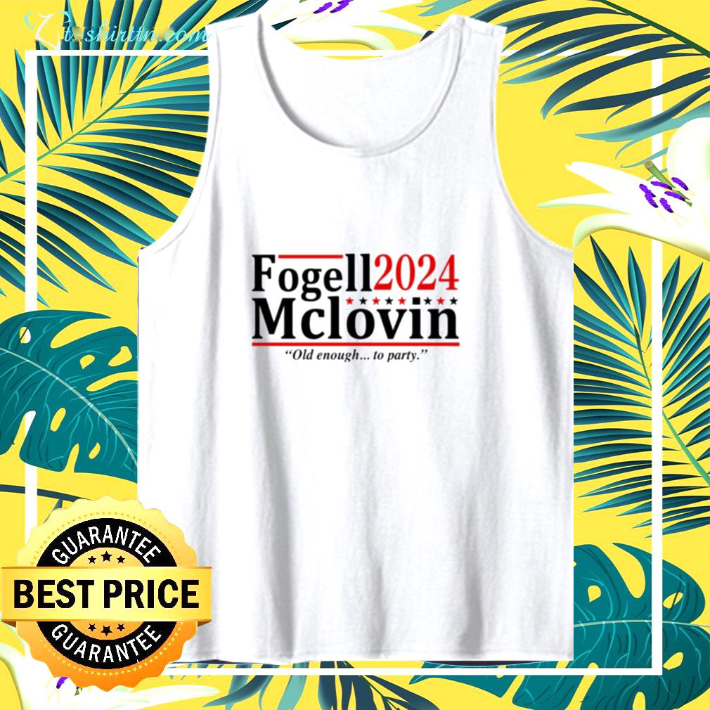 Fogell Mclovin 2024 old enough to party  tank top