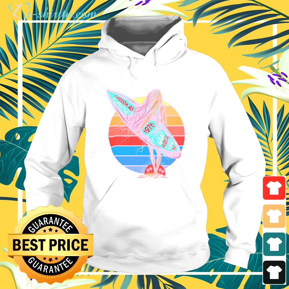 Freedom is a lifestyle 1976 great adventure hoodie
