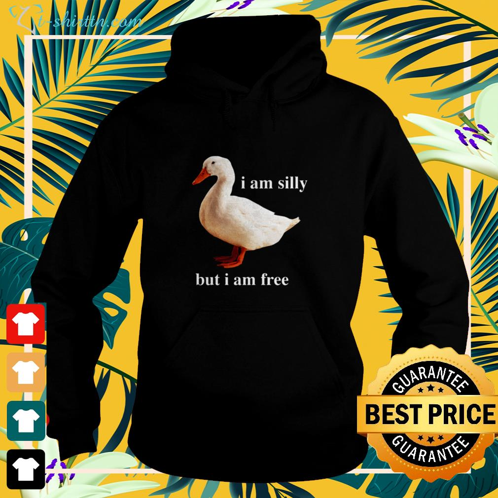 Funny duck I am silly but I am free hoodie