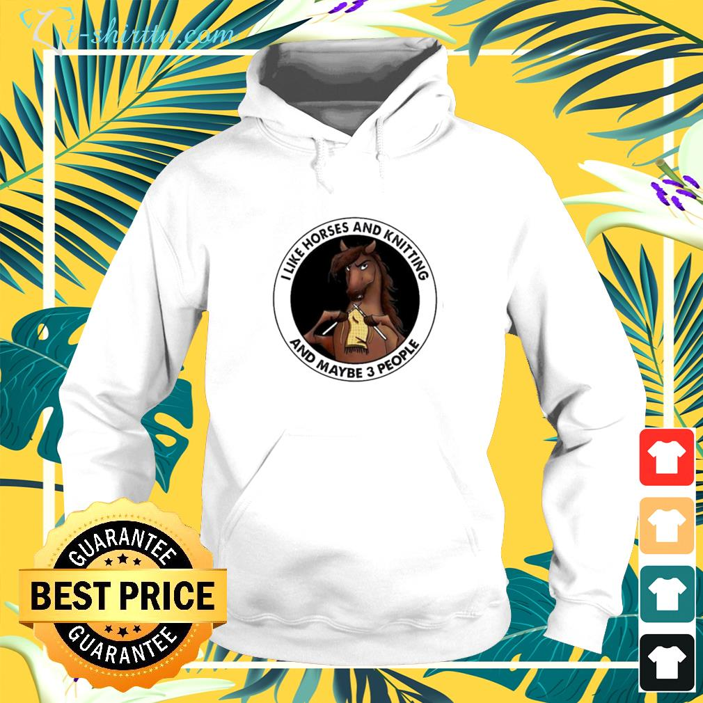 I like horses and knitting and maybe 3 people hoodie