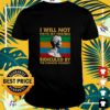 I will not have my friends ridiculed by the common soldiery vintage shirt