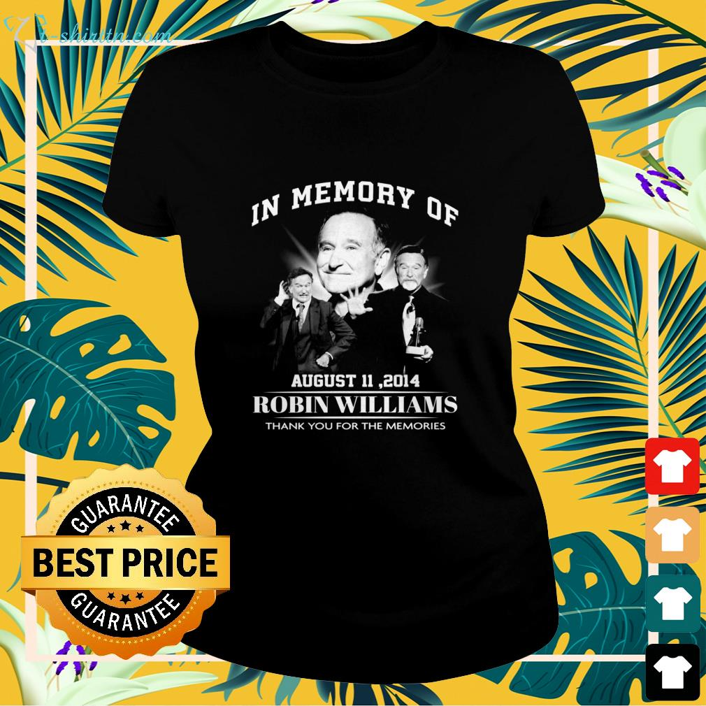 In memory of Robin Williams thank you for the memories ladies-tee