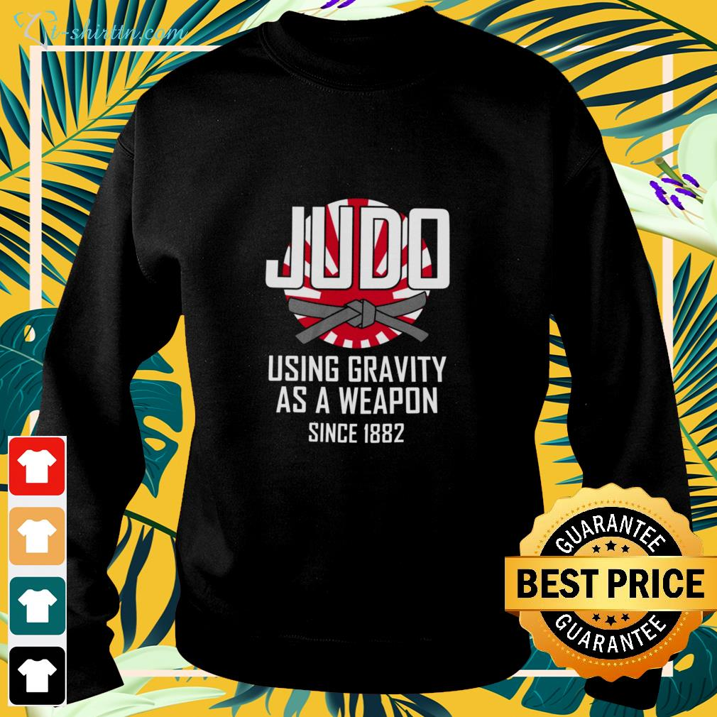 Judo using gravity as a weapon since 1882 sweater