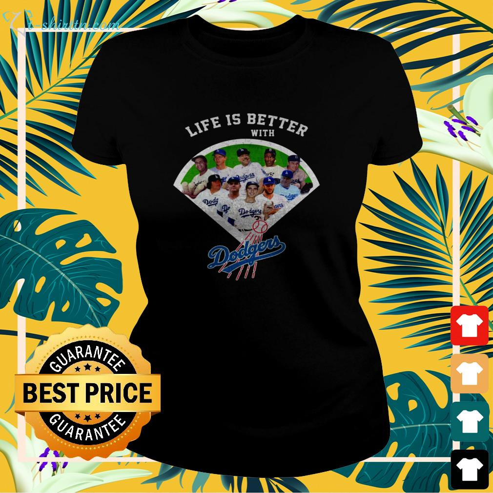 Life is better with  Los Angeles Dodgers ladies-tee
