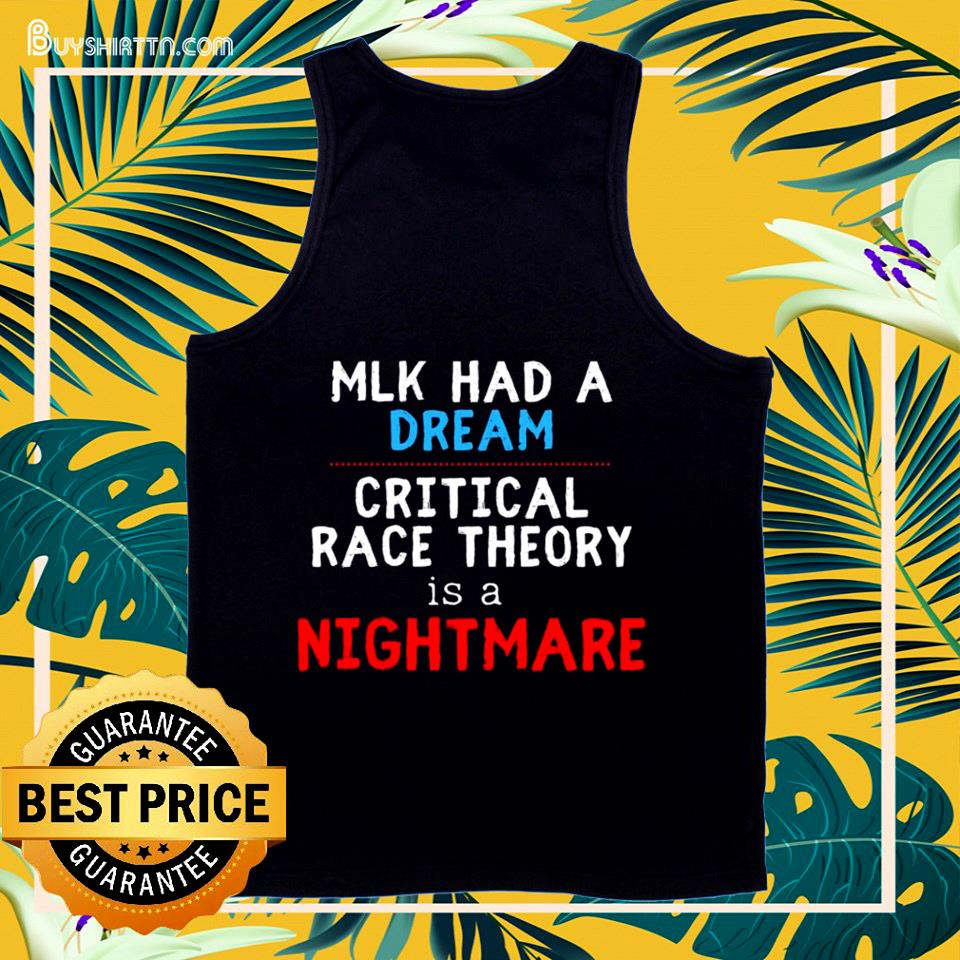 Mlk had a dream critical race theory is a nightmare tank top