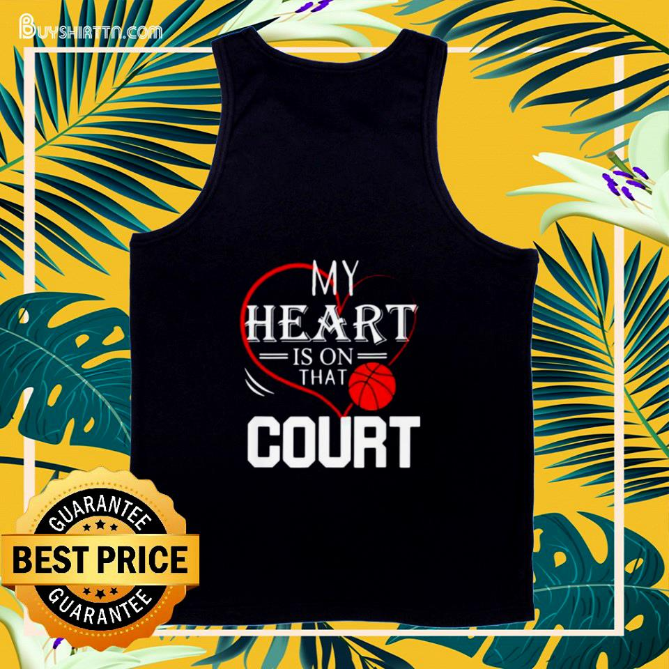 My heart is on that court basketball tank top