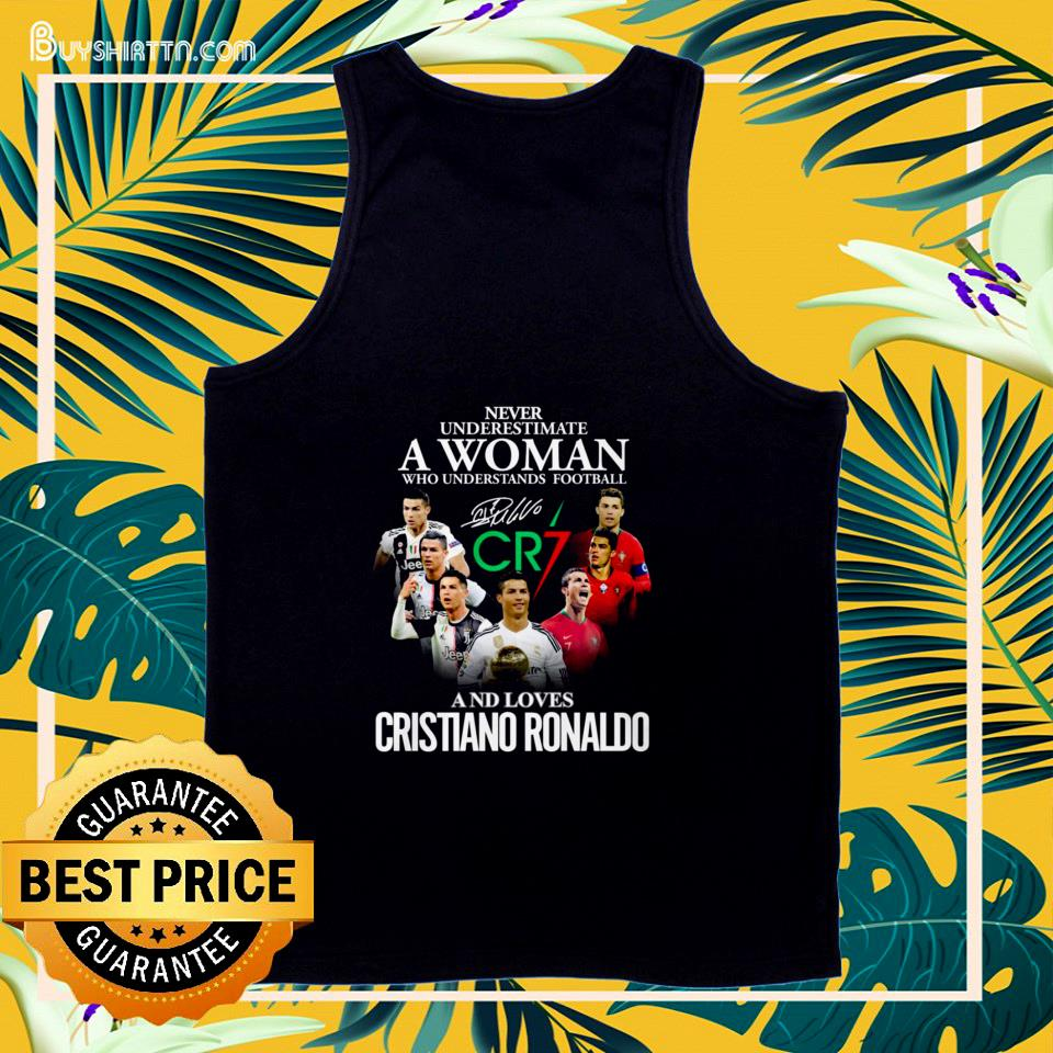Never underestimate a woman who understands football and loves Cristiano Ronaldo CR7 signature tank top