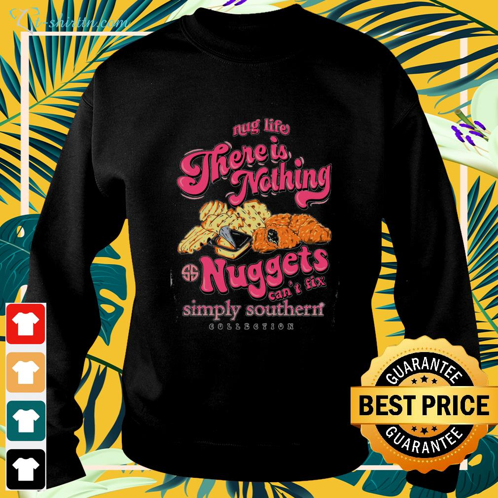 Nug life there is nothing nuggets can't fix simply southern sweater