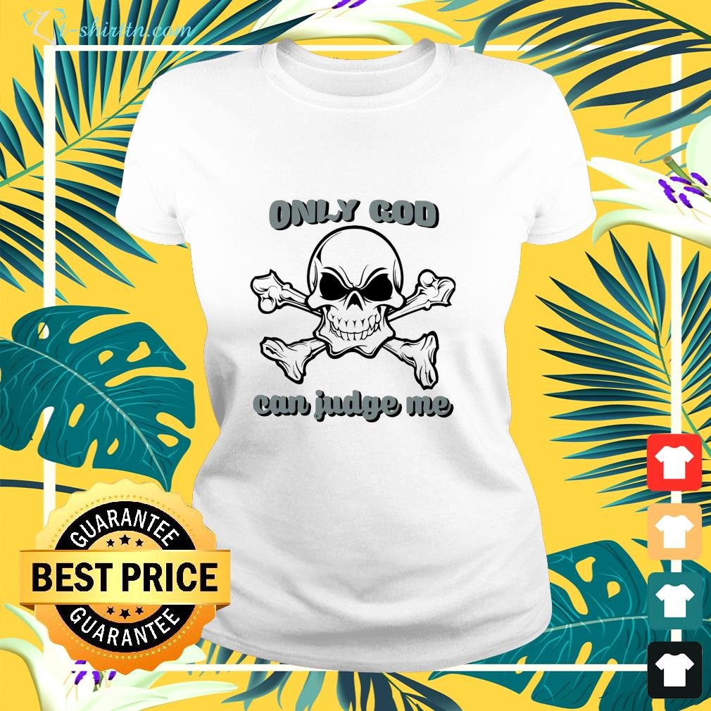 Skull only god can judge me ladies-tee