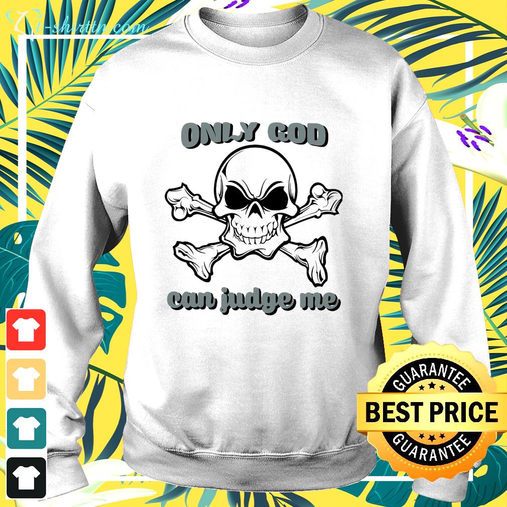 Skull only god can judge me sweater