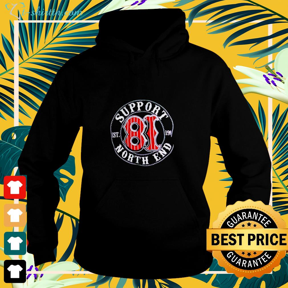 Support 18 North end est 1999 hoodie