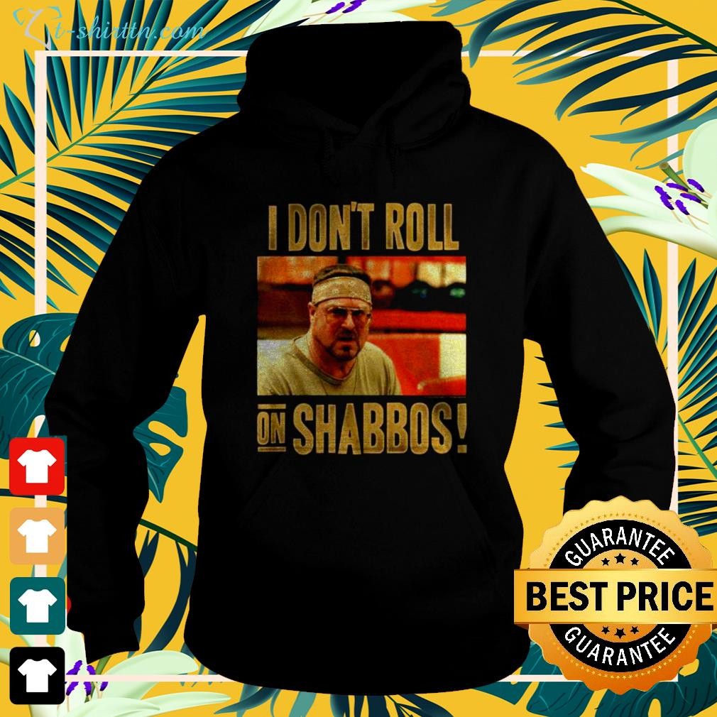 The Big Lebowski Don't Roll on Shabbos hoodie