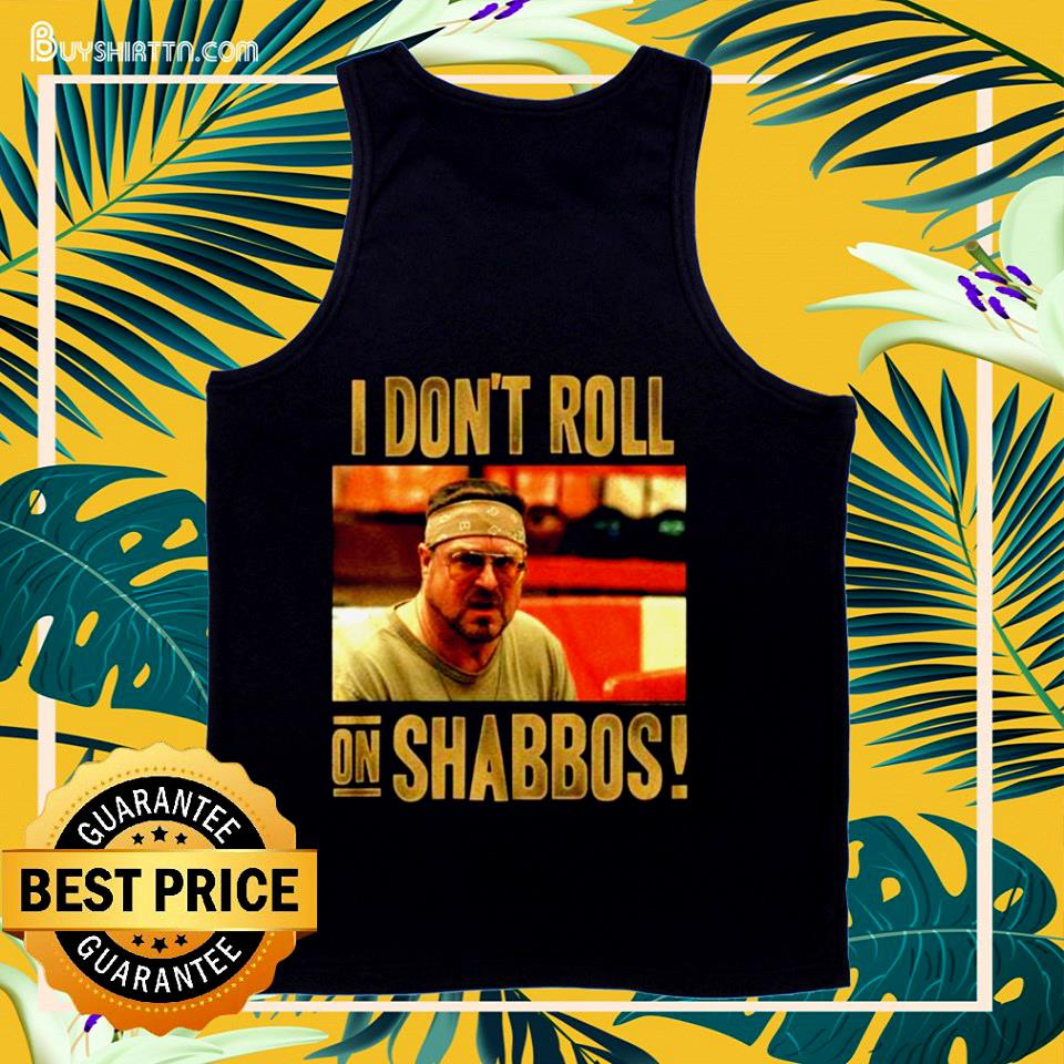 The Big Lebowski Don't Roll on Shabbos tank top