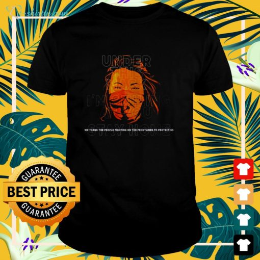 Under This Mask I'm smiling at you stay home shirt