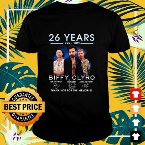 26 years 1995 2021 Biffy Clyro thank you for the memories shirt