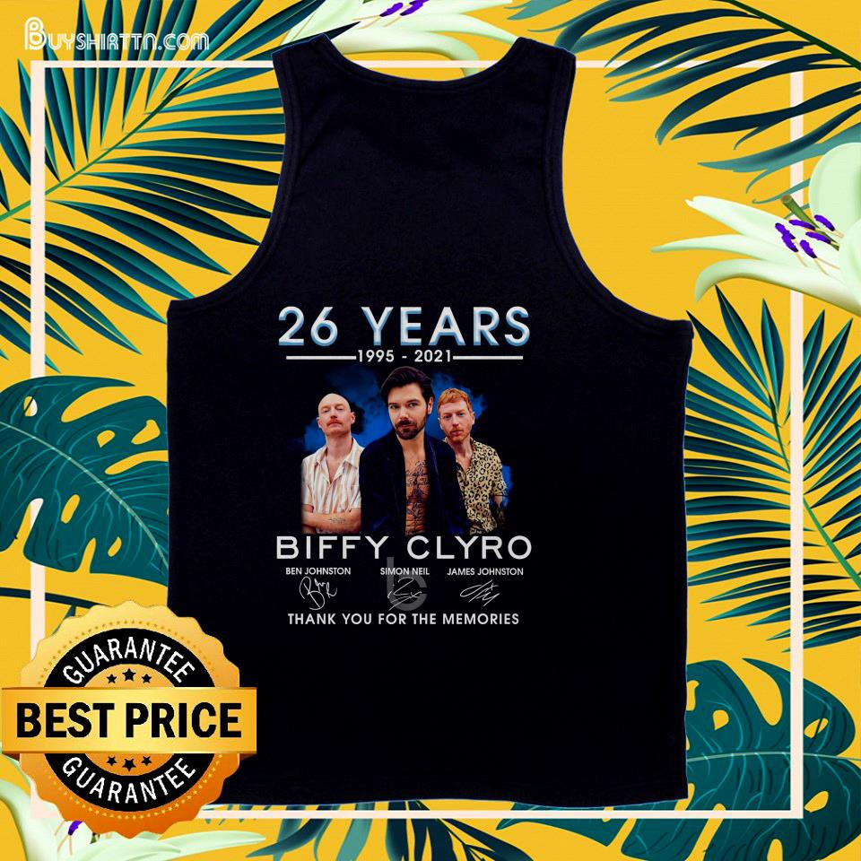 26 years 1995 2021 Biffy Clyro thank you for the memories tank top