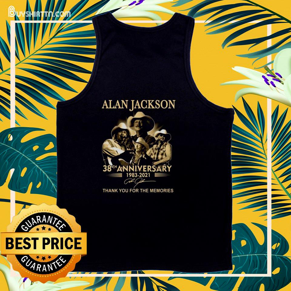 Alan Jackson 38th Anniversary 1983-2021 thank you for the memories signature tank top
