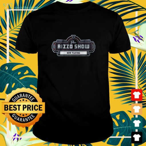 Anthony Rizzo The Rizzo Show now playing shirt