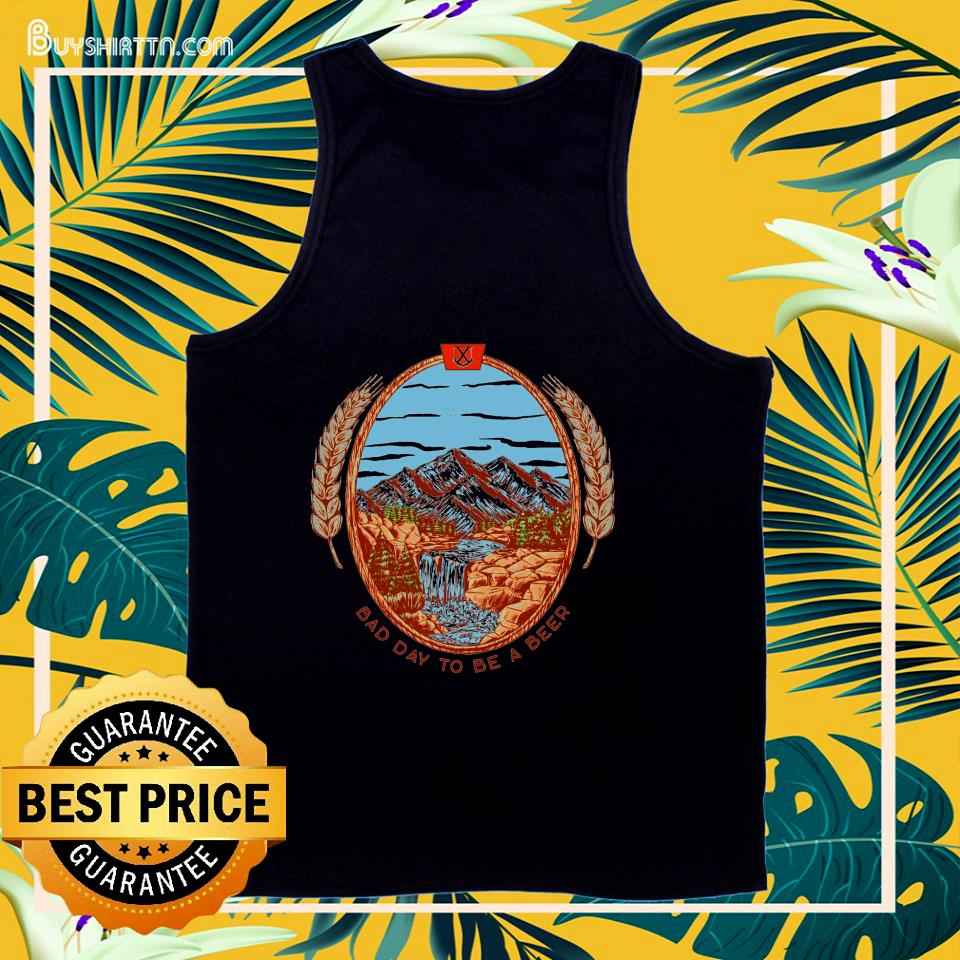 Bad Day To Be A Beer tank top