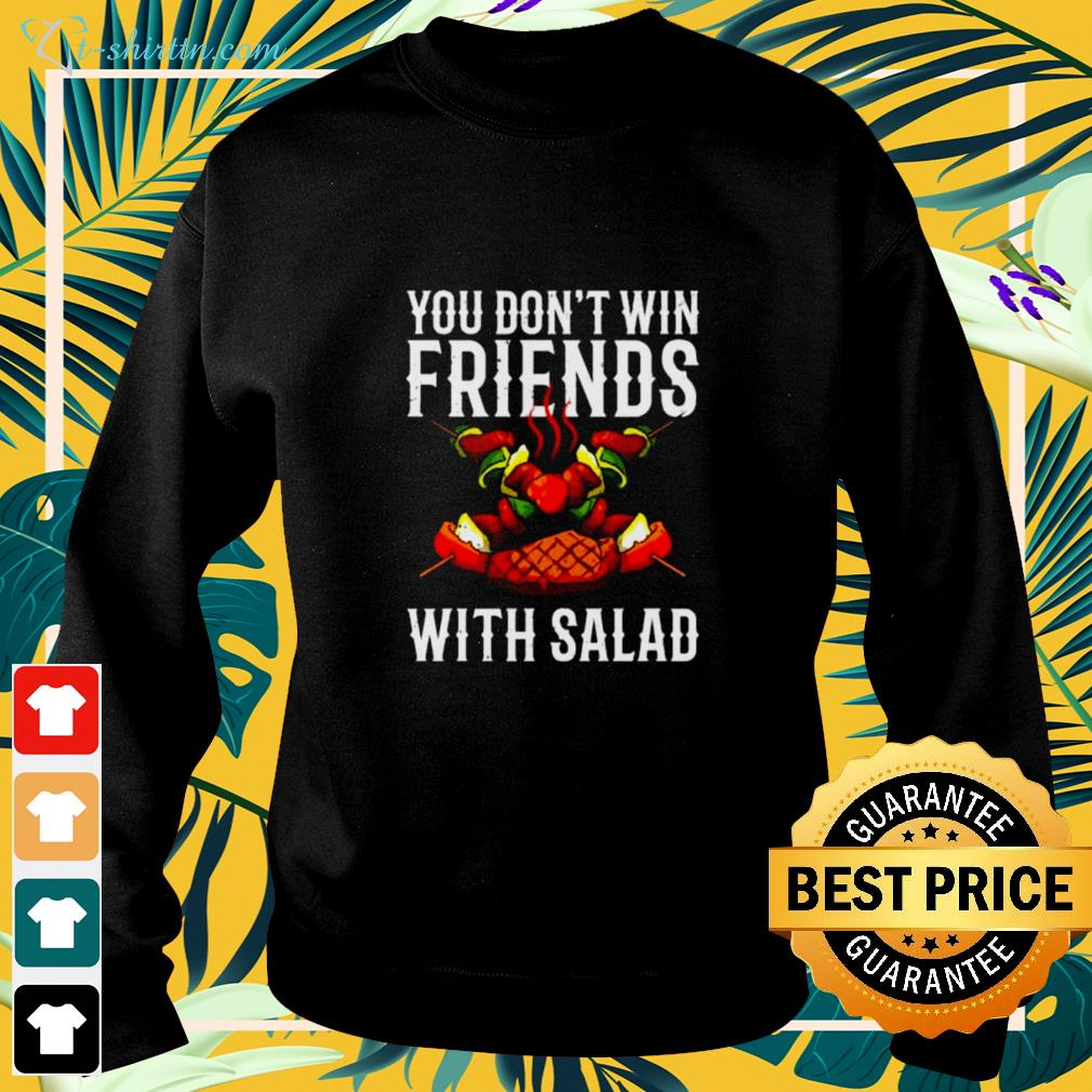 BBQ You don't win friends with salad sweater