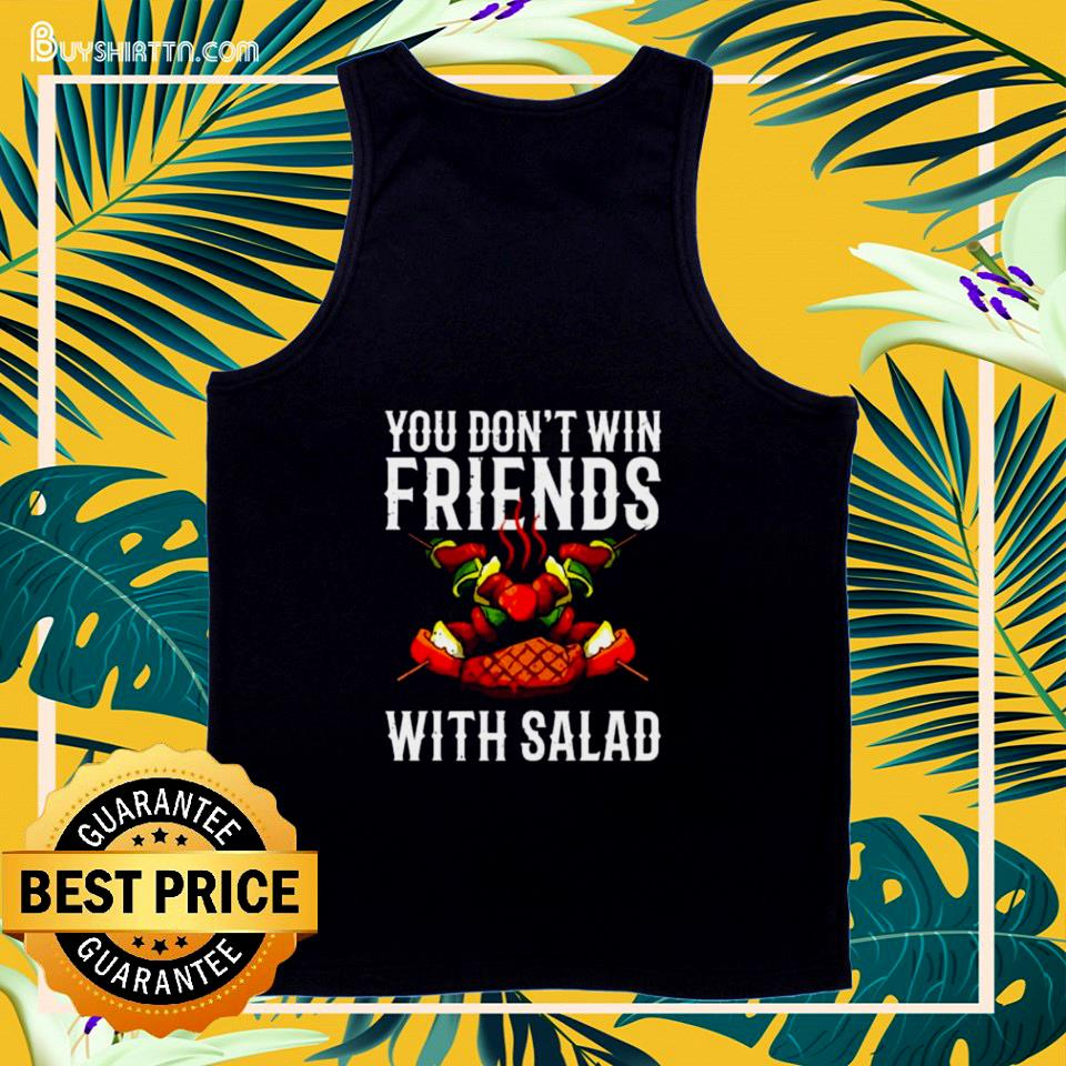 BBQ You don't win friends with salad tank top