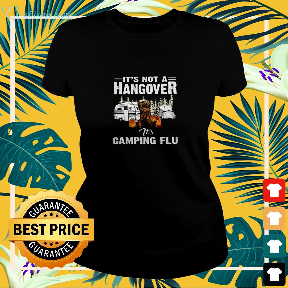 Bear camping it's not a hangover it's camping flu ladies-tee
