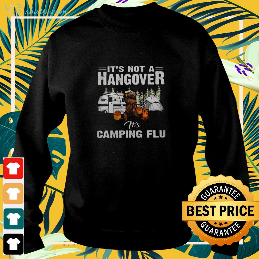 Bear camping it's not a hangover it's camping flu sweater