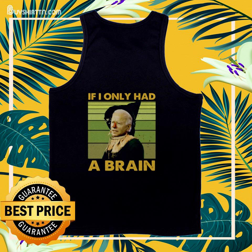Biden if I only had a brain funny tank top