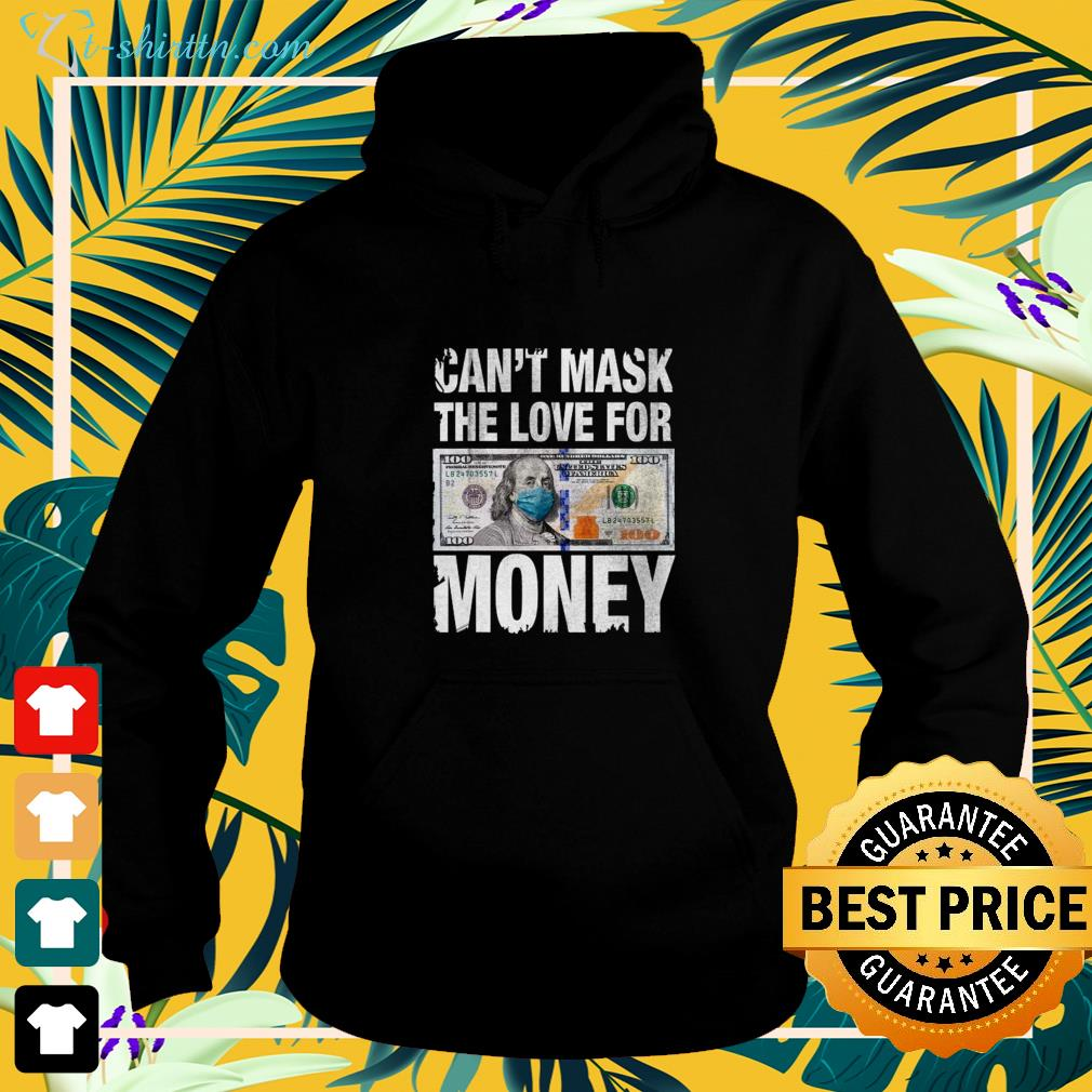 Can't mask the love for money hoodie