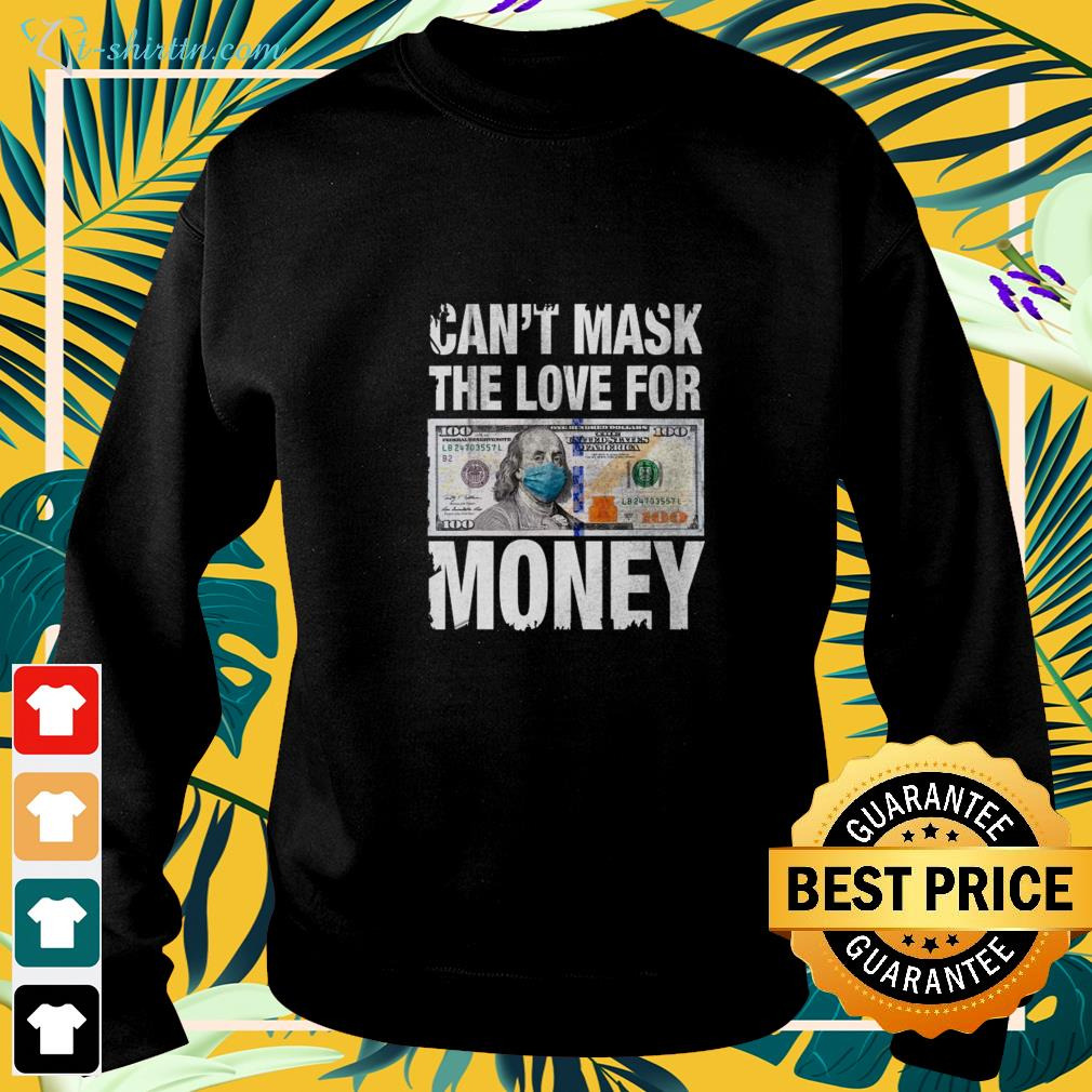Can't mask the love for money sweater