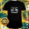 Cute robot I will be your friend shirt