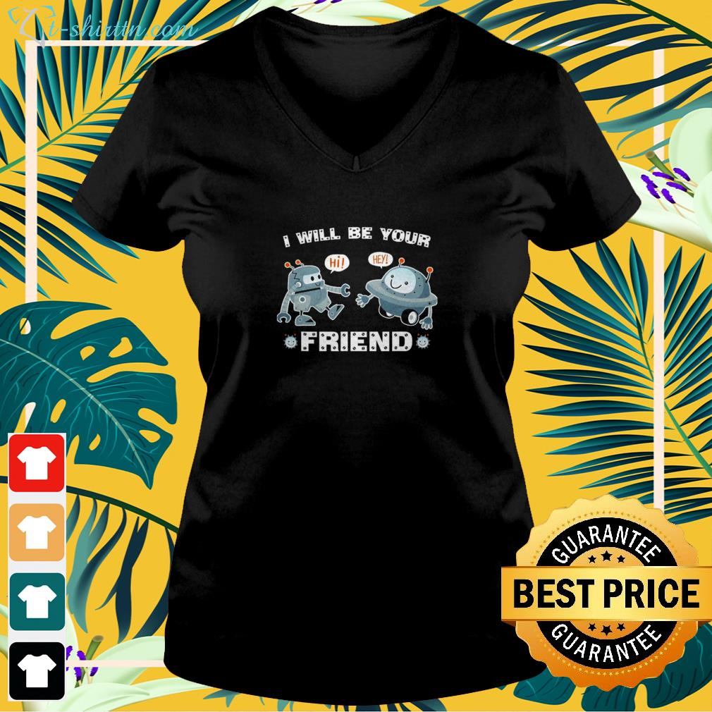Cute robot I will be your friend v-neck t-shirt