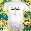 Dragonfly be kind shirt