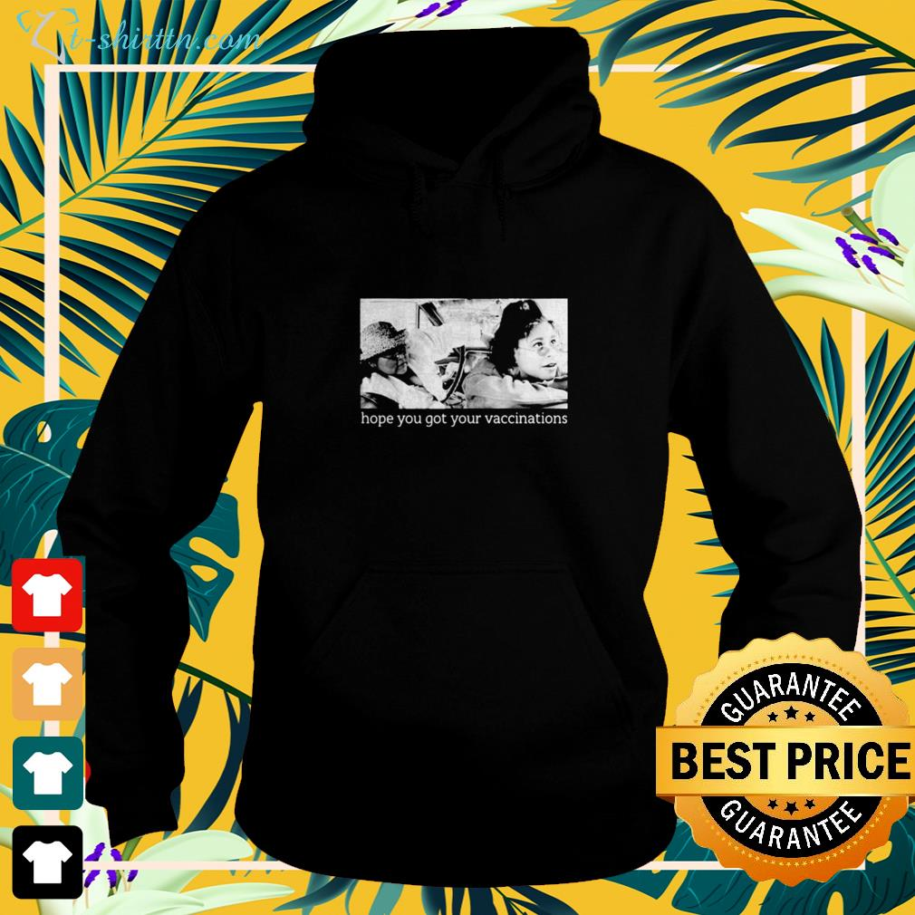 Elaine Michelle hope you got your vaccinations hoodie