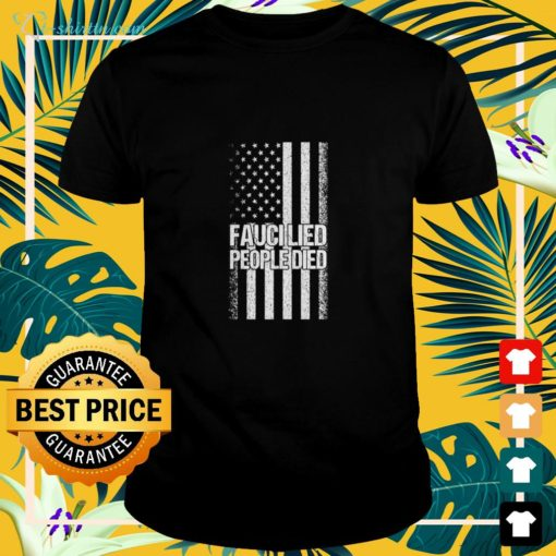 Fauci lied people died American flag shirt
