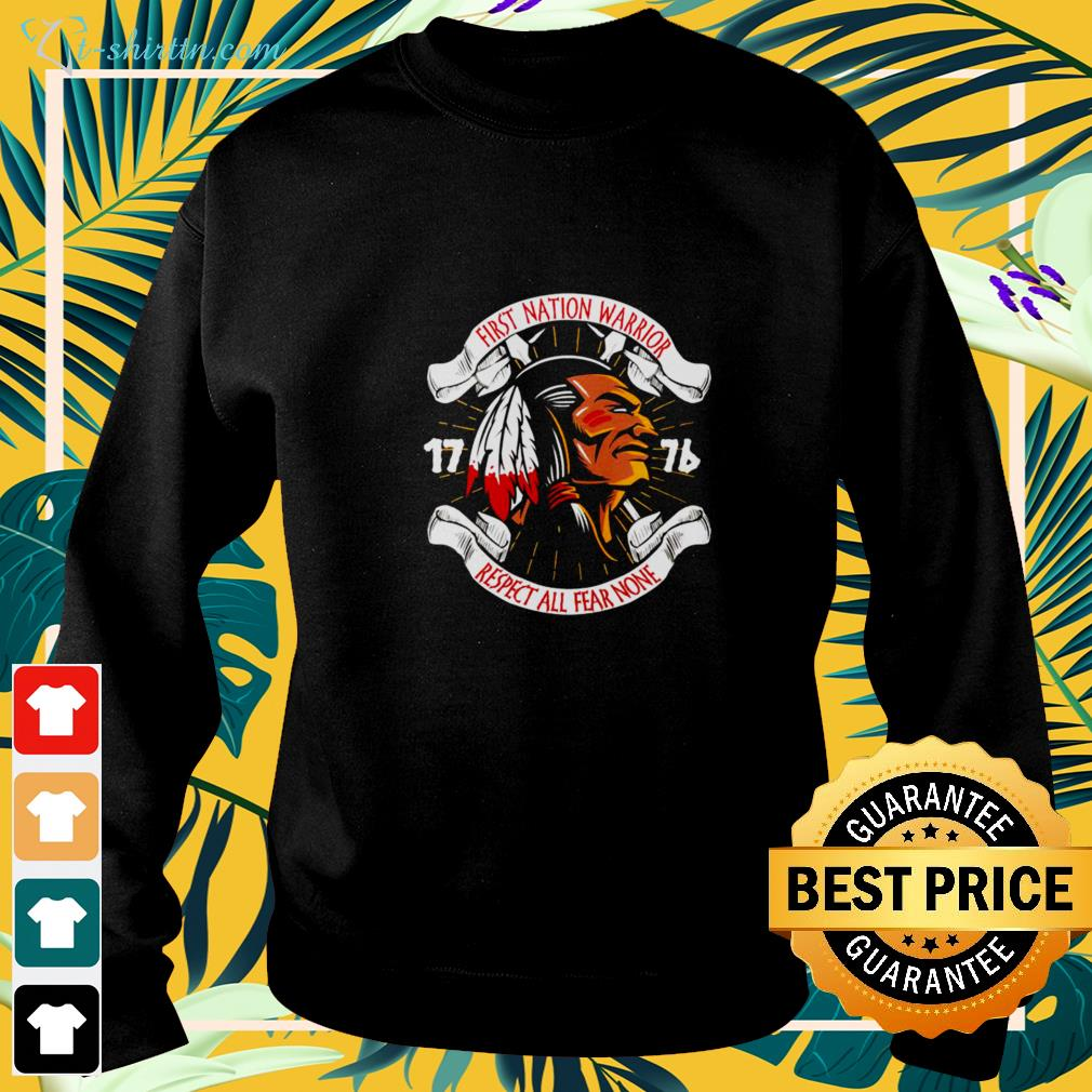 First nation warrior respect all fear none sweater