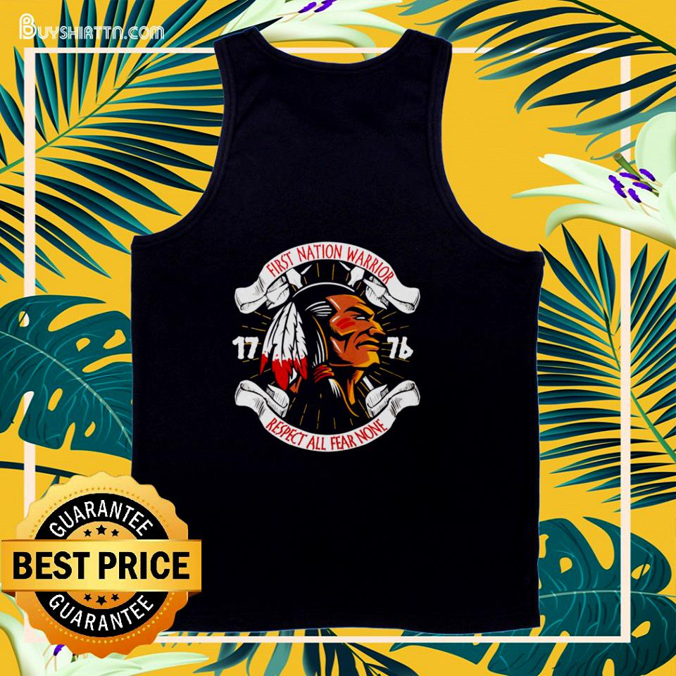 First nation warrior respect all fear none  tank top
