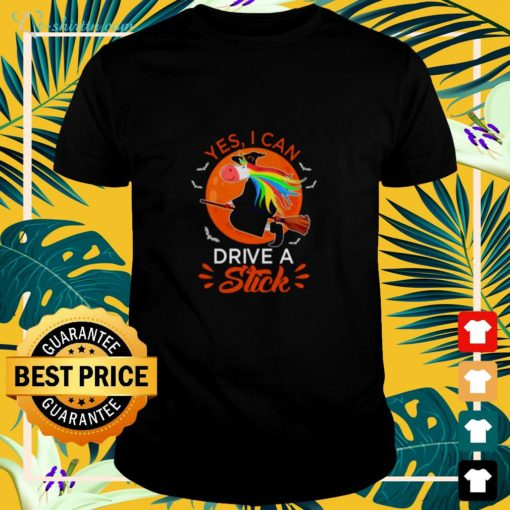 Funny unicorn yes I can drive a stick shirt