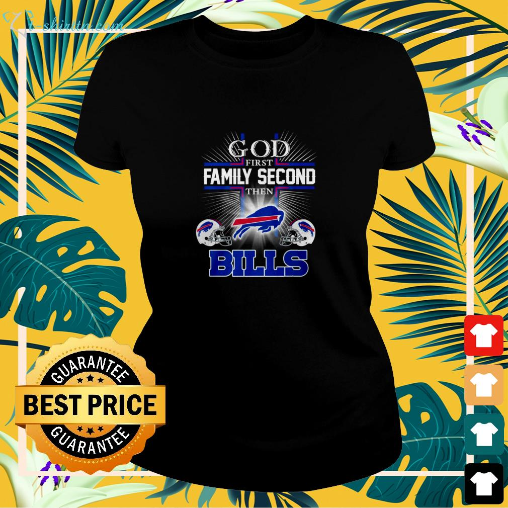 God first family second the Buffalo Bills ladies-tee