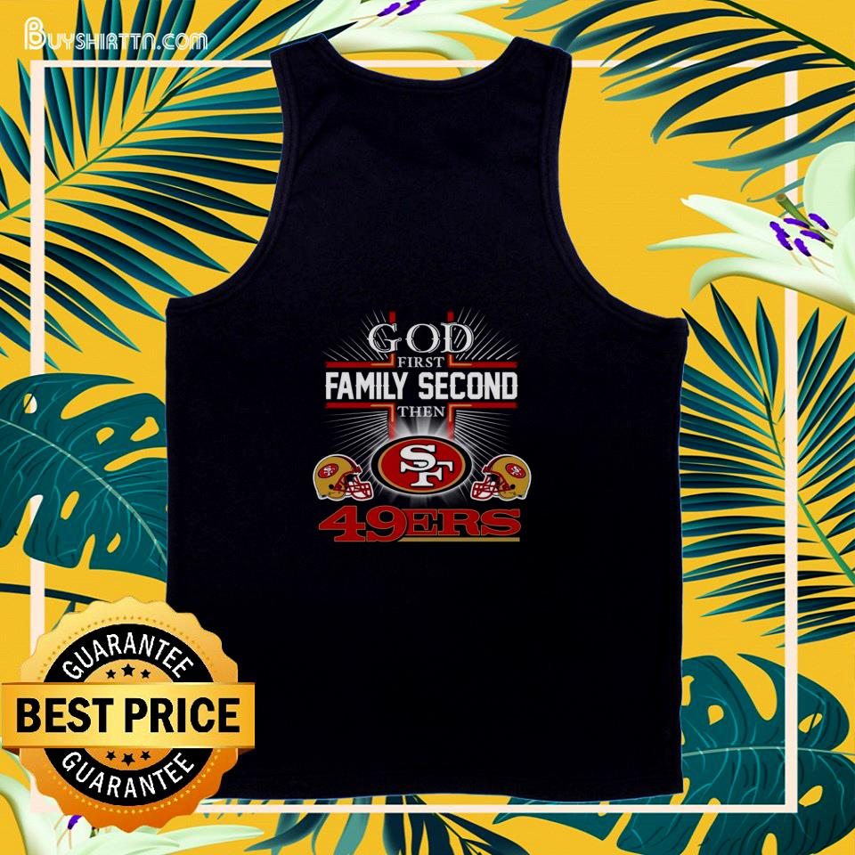 God first family second then  San Francisco 49ers tank top