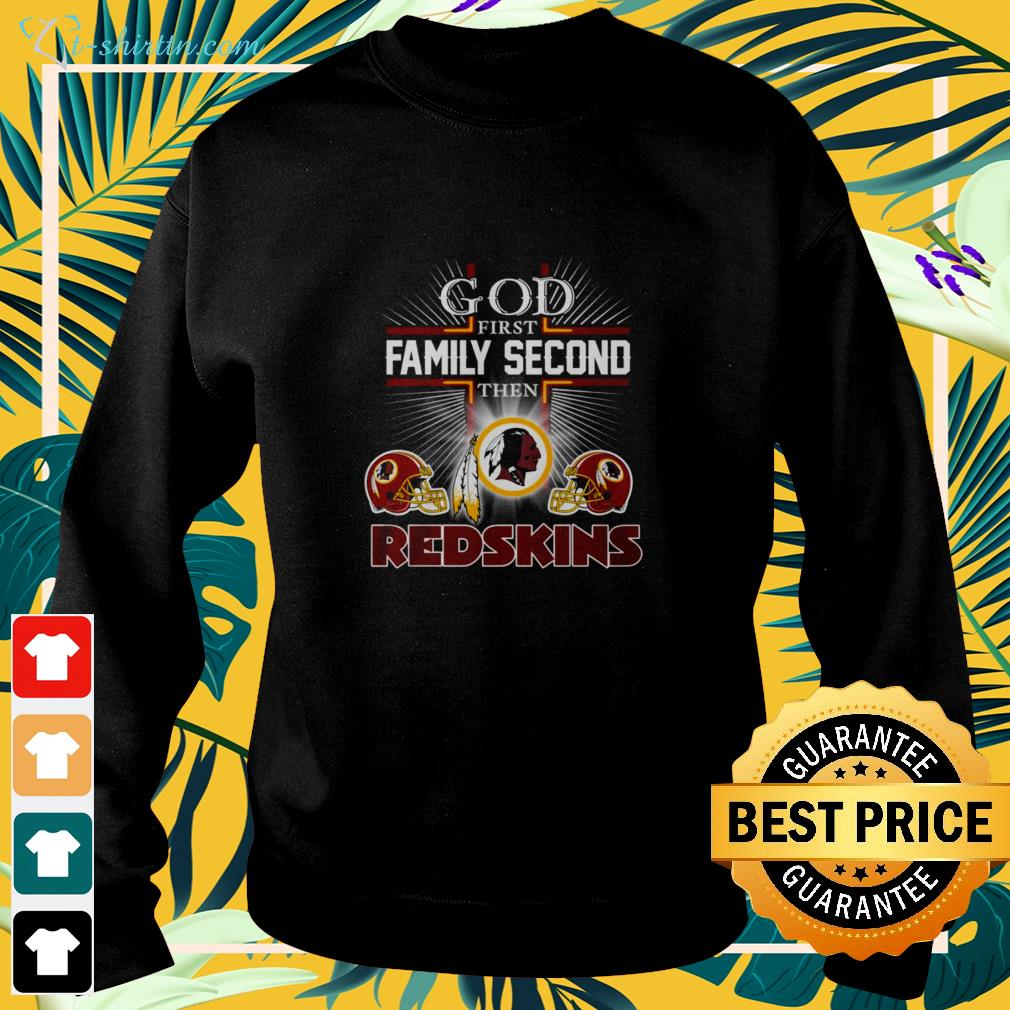 God first family second then Washington Redskins sweater