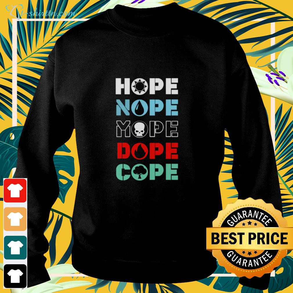 Hope nope mope dope cope sweater