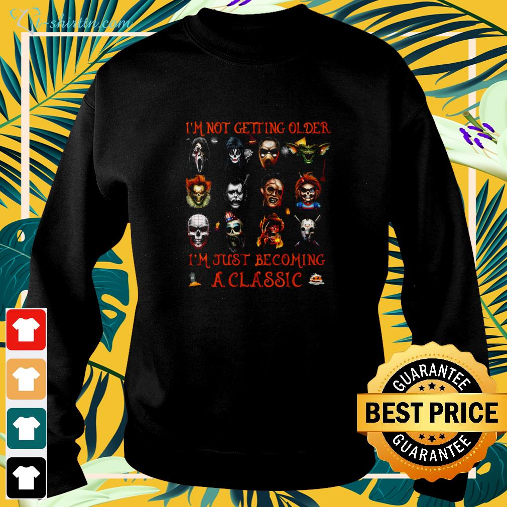 Horror characters I'm not getting older I'm just becoming a classic Halloween sweater