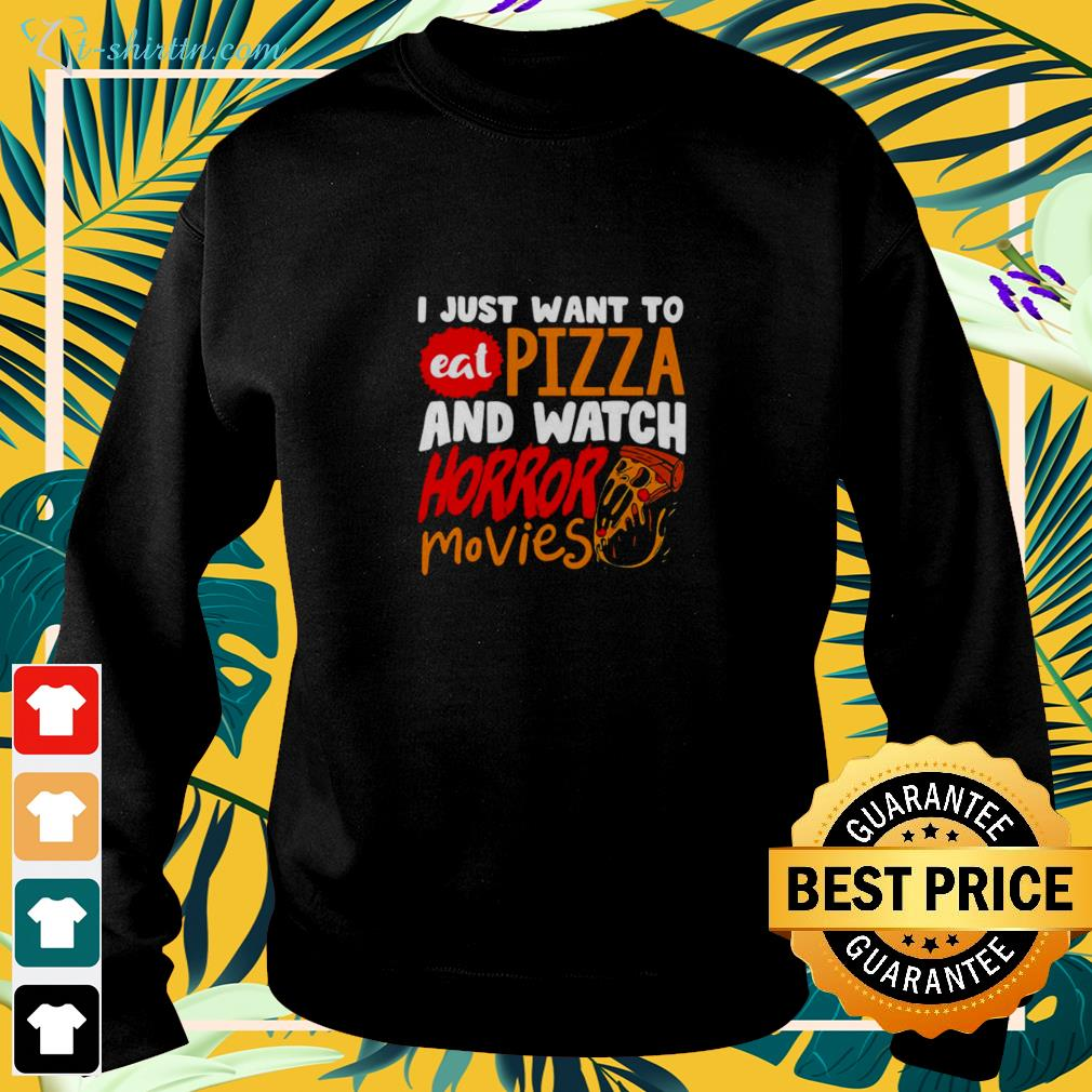 I just want to eat pizza and watch horror movies Halloween sweater