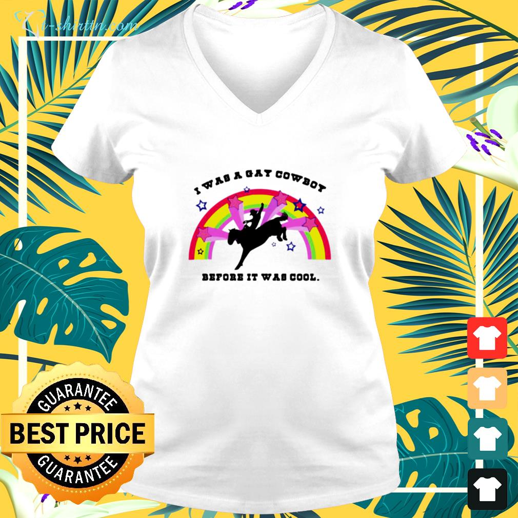 I was a gay cowboy before it was cool rainbow v-neck t-shirt