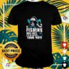 If fishing were easy it'd be called your Mom shirt