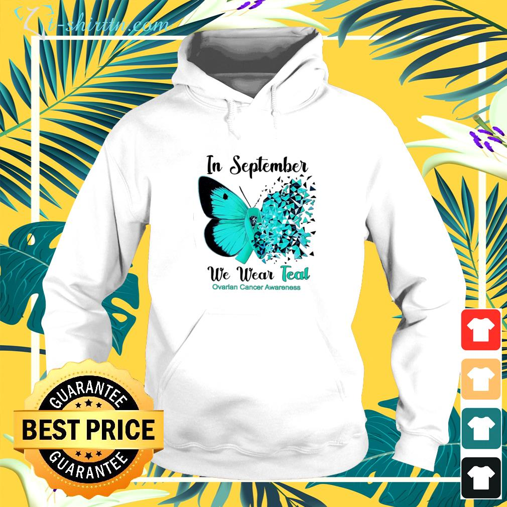 In September we wear teal for ovarian cancer awareness hoodie